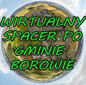 Wirtualny spacer po Gminie Borowie